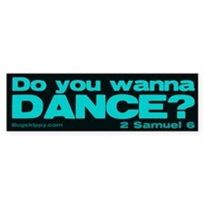 Do You Wanna Dance? Bumper Bumper Sticker