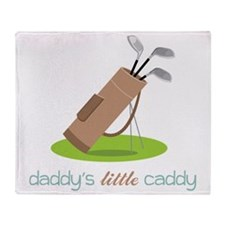 Daddy's Little Caddy Throw Blanket
