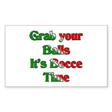 Grab your Balls. It's Bocce T Sticker (Rectangular