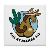 Kiss My Mexican Ass Tile Coaster