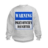 Police Warning-Daughter Sweatshirt