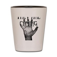 They Are Coming Shot Glass