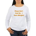 Please Don't Feed Me - Allerg Women's Long Sleeve