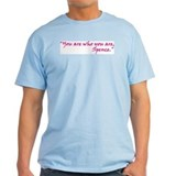 Ashley South of Nowhere Quote T-Shirt