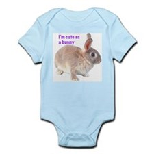 I'm Cute as a Bunny Infant Bodysuit