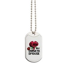 I love My Inmate Spouse Dog Tags