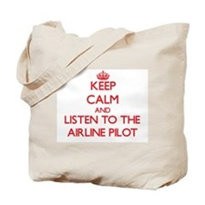 Keep Calm and Listen to the Airline Pilot Tote Bag