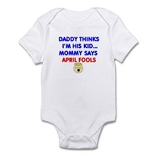 APRIL FOOL'S FUNNY BABY Infant Bodysuit