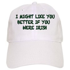 might like you better irish Baseball Cap