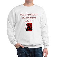 Hug A Firefighter Sweatshirt