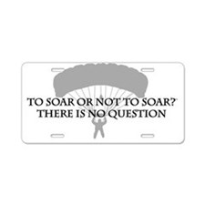 To Soar or Not to Soar...(s Aluminum License Plate
