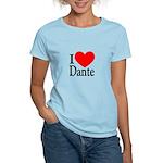 I Love Dante Women's Light T-Shirt