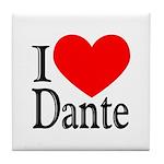 I Love Dante Tile Coaster