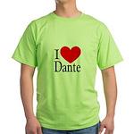 I Love Dante Green T-Shirt