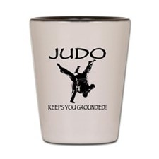 Judo keeps you grounded Shot Glass