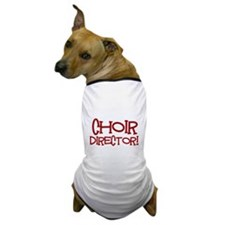 You Cant Scare Me...Choir... Dog T-Shirt