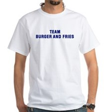 Team BURGER AND FRIES Shirt