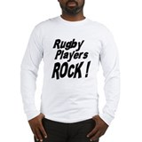 Rugby Players Rock ! Long Sleeve T-Shirt