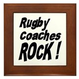 Rugby Coaches Rock ! Framed Tile