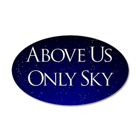 above us only sky 35x21 Oval Wall Decal