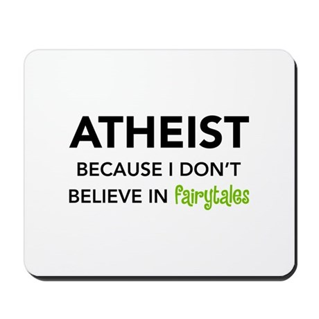 Atheist vs. Fairytales Mousepad