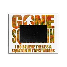 Gone Squatchin *Fall Foliage Forest  Picture Frame