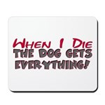 When I Die- Dog Mousepad