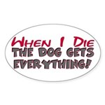 When I Die- Dog Oval Sticker