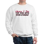When I Die- Dog Sweatshirt