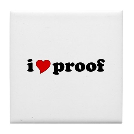 I Love Proof Tile Coaster