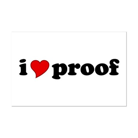I Love Proof Mini Poster Print