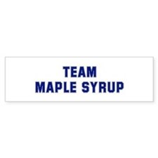 Team MAPLE SYRUP Bumper Bumper Stickers