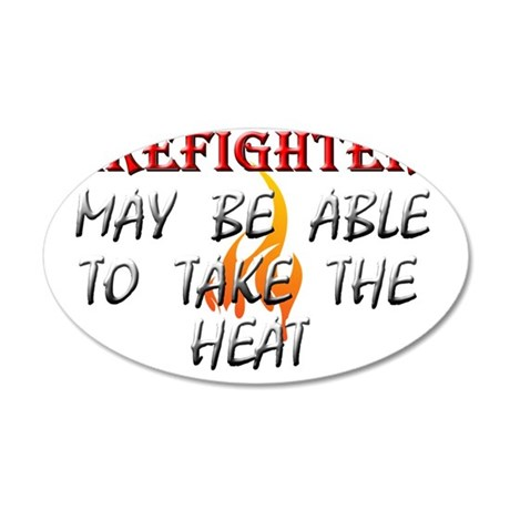 Take the Heat 35x21 Oval Wall Decal