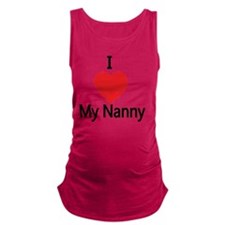 I love my Nanny Maternity Tank Top