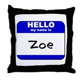 hello my name is zoe  Throw Pillow