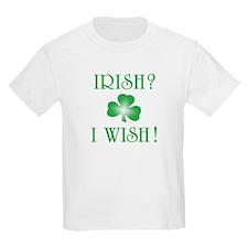 """""""Irish? I Wish!"""" Kids T-Shirt"""