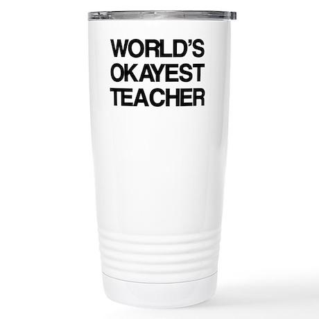 Okayest Teacher Travel Mug