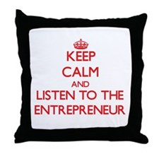 Keep Calm and Listen to the Entrepreneur Throw Pil