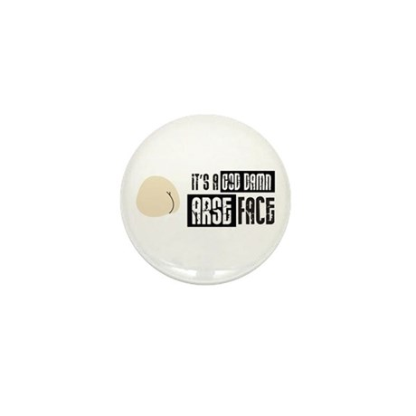 It's a God Damn Arse Face Mini Button (10 pack)