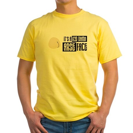 It's a God Damn Arse Face Yellow T-Shirt