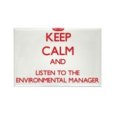 Keep Calm and Listen to the Environmental Manager