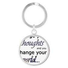 Change Your Thoughts Round Keychain