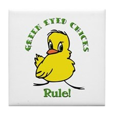 Green Eyed Chicks Rule Tile Coaster