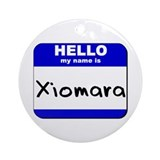 hello my name is xiomara  Ornament (Round)