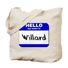 hello my name is willard Tote Bag