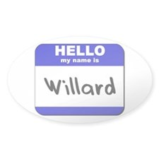 hello my name is willard Oval Decal