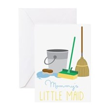 Mommy's Little Maid Greeting Card