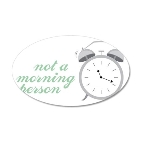 Not a Morning Person 35x21 Oval Wall Decal