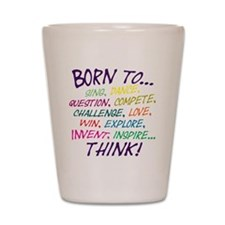 Born To... Shot Glass