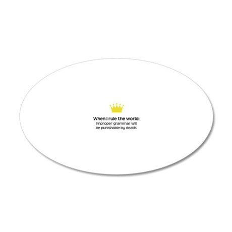 When I Rule the World: Gramm 20x12 Oval Wall Decal